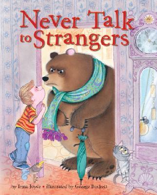 Never Talk to Strangers By Joyce, Irma/ Buckett, George (ILT)