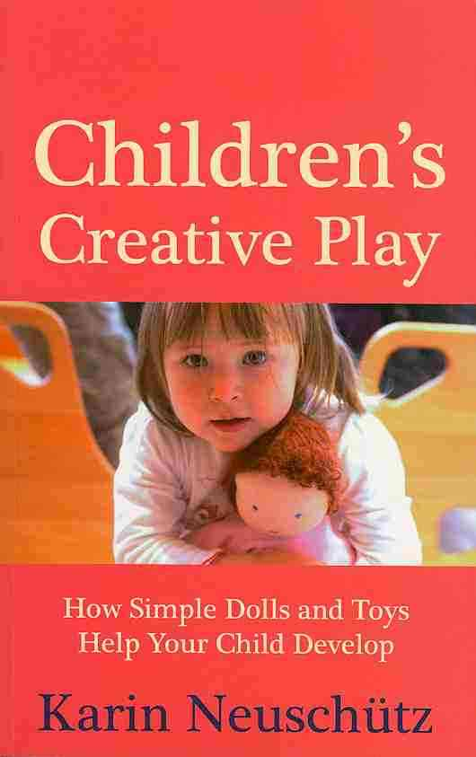 Floris Books Children's Creative Play: How Simple Dolls and Toys Help Your Child Develop by Neuschutz, Karin [Paperback] at Sears.com