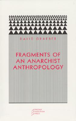 Fragments of an Anarchist Anthropology By Graeber, David